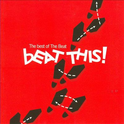Beat this! : the best of The Beat.