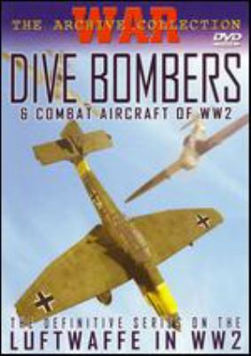 Dive bombers & combat aircraft of WW2