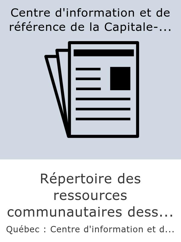 Répertoire des ressources communautaires desservant les régions administratives de la Capitale-Nationale et de Chaudière-Appalaches
