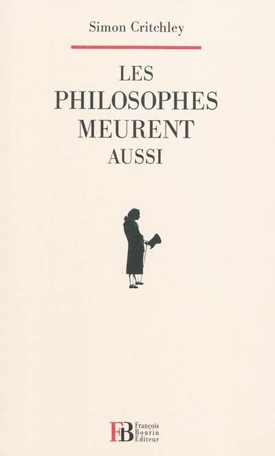 Les philosophes meurent aussi