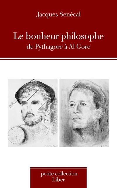Le bonheur philosophe de Pythagore à Al Gore