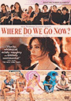 Et maintenant on va où? = Where do we go now?