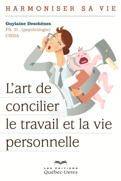 L'art de concilier le travail et la vie personnelle : harmoniser sa vie