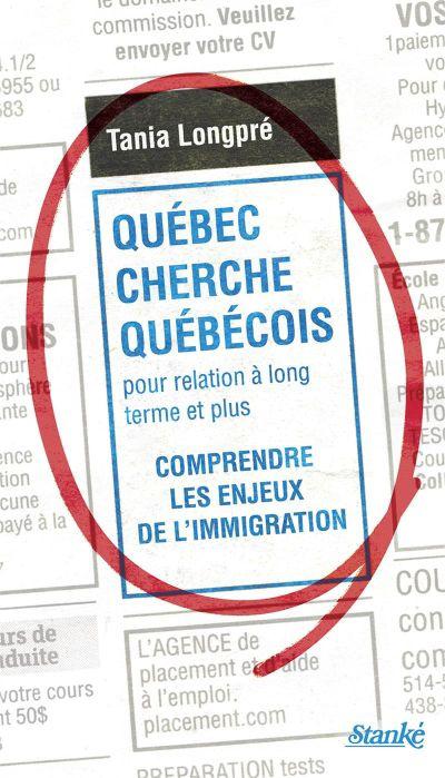 Québec cherche Québécois pour relation à long terme et plus : comprendre les enjeux de l'immigration