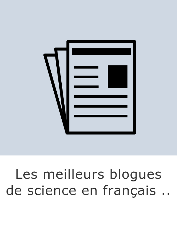 Les meilleurs blogues de science en français ...