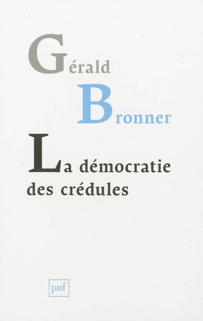 La démocratie des crédules