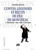 Contes, légendes et récits de l'île de Montréal