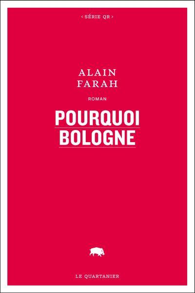 Pourquoi Bologne : roman