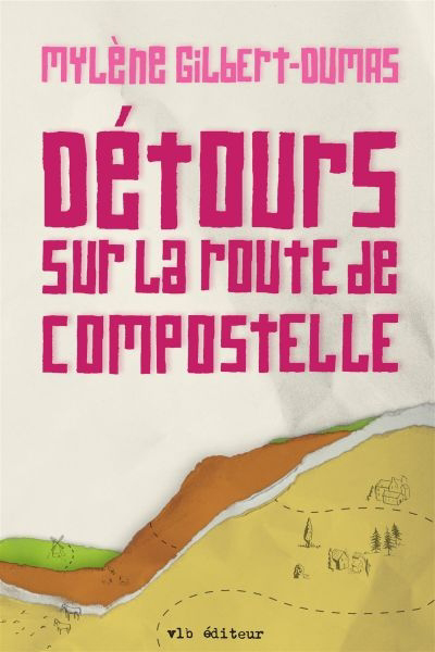 Détours sur la route de Compostelle : roman