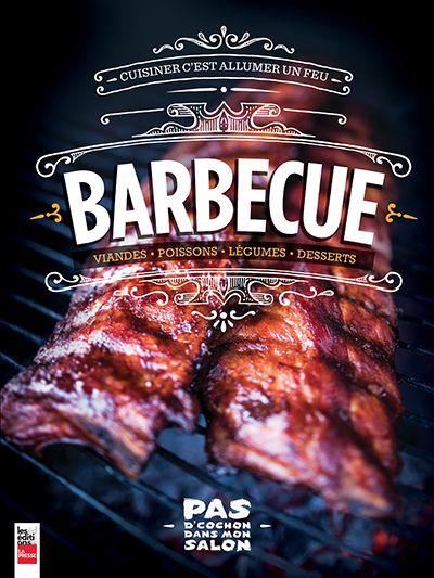 Barbecue : viandes, poissons, légumes, desserts