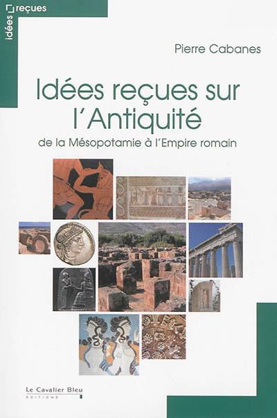 Idées reçues sur l'Antiquité