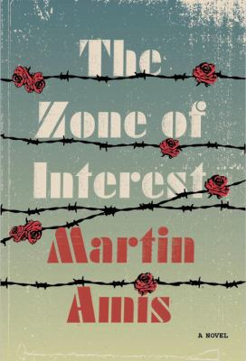 The zone of interest : a novel