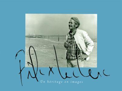 Félix Leclerc, un héritage en images