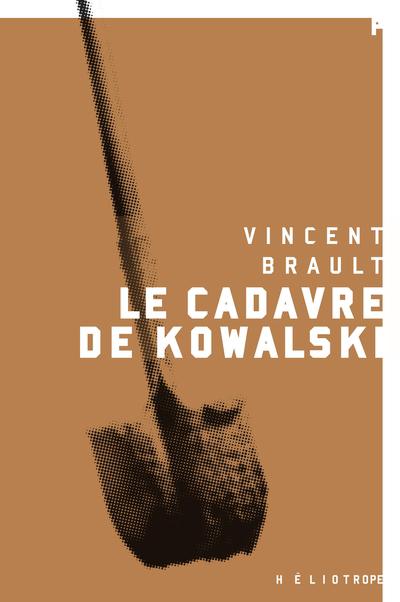 Le cadavre de Kowalski : roman