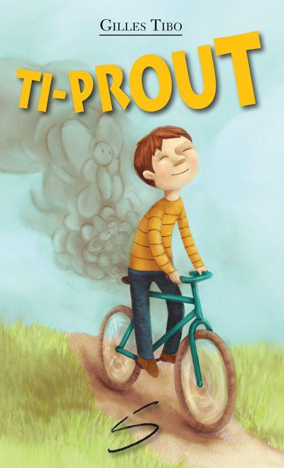Ti-Prout ou L'étonnante et poétique histoire d'un enfant qui pète