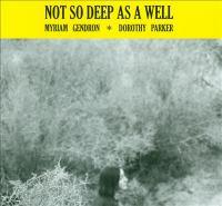 Not so deep as a well