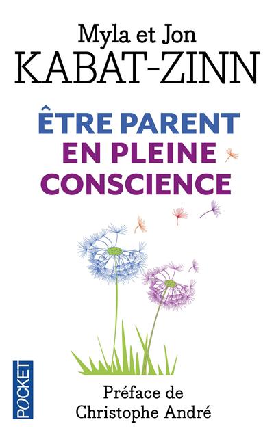 Être parent en pleine conscience : à chaque jour ses prodiges