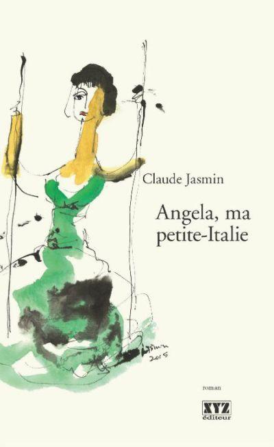 Angela, ma Petite-Italie : roman