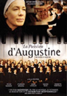 La passion d'Augustine = The passion of Augustine
