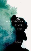 Wabigoon River poems