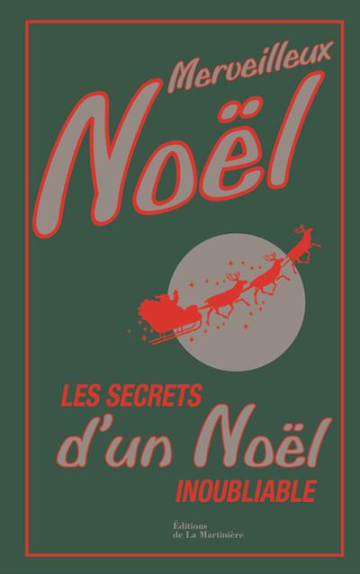 Merveilleux Noël : les secrets d'un Noël inoubliable