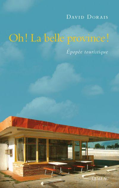Oh! La Belle Province!