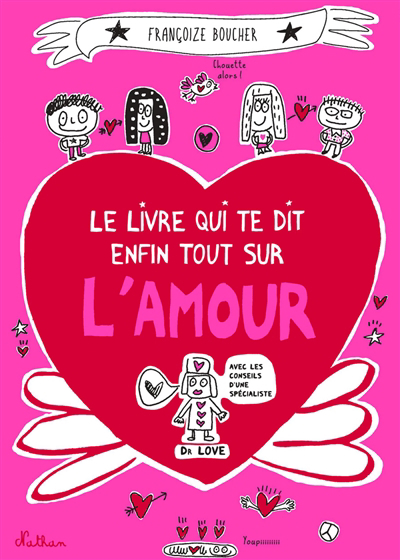 Le livre qui te dit enfin tout sur l'amour