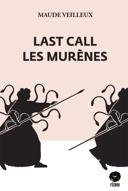 Last call les murènes