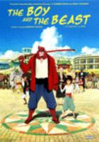 The boy and the beast = Le garçon et la bête