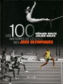 Les 100 histoires de légende des Jeux olympiques