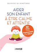 Aider son enfant à être calme et attentif