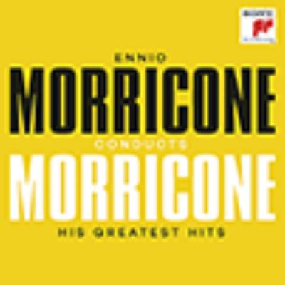 Ennio Morricone conducts Morricone : his greatest hits.