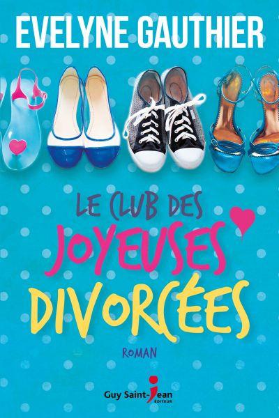 Le club des joyeuses divorcées : roman