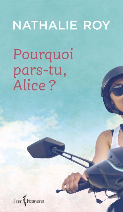 Pourquoi pars-tu, Alice?