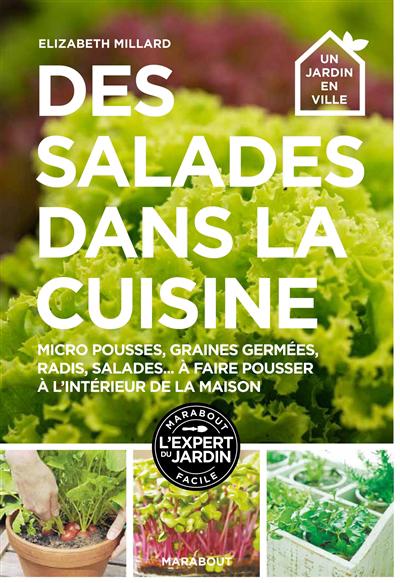 Des salades dans la cuisine : micro-pousses, graines germées, radis, salades... à faire pousser à l'intérieur de la maison
