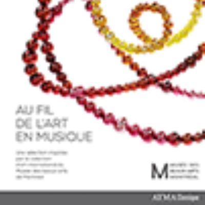 Au fil de l'art en musique : une sélection inspirée par la collection d'art international du Musée des beaux-arts de Montréal