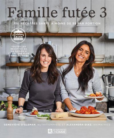 Famille futée 3 : 150 recettes santé à moins de 5 $ par portion