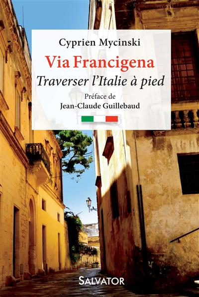 Via Francigena : traverser l'Italie à pied