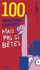 100 questions stupides mais pas si bêtes