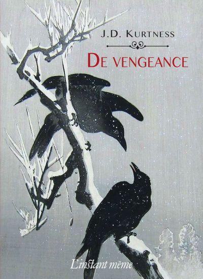 De vengeance : roman