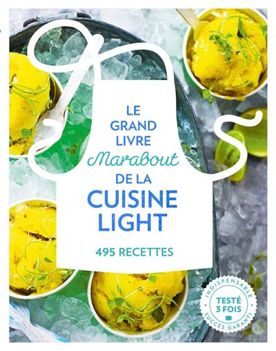 Le grand livre Marabout de la cuisine light : 495 recettes.