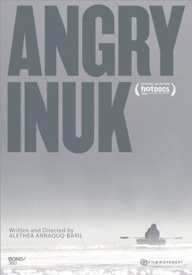 Angry Inuk = Inuk en colère