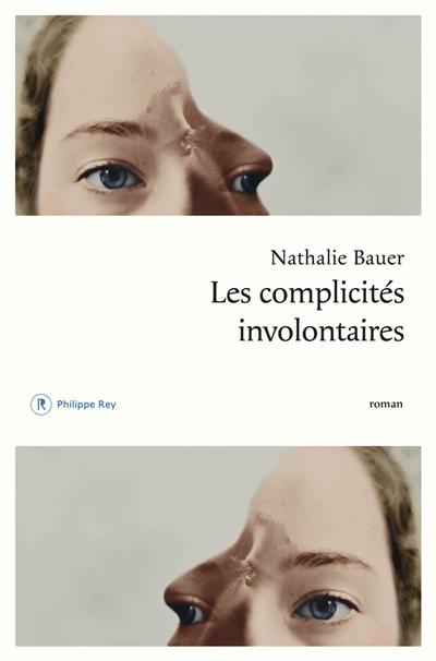Les complicités involontaires : roman