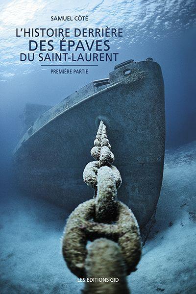 L'histoire derrière des épaves du Saint-Laurent