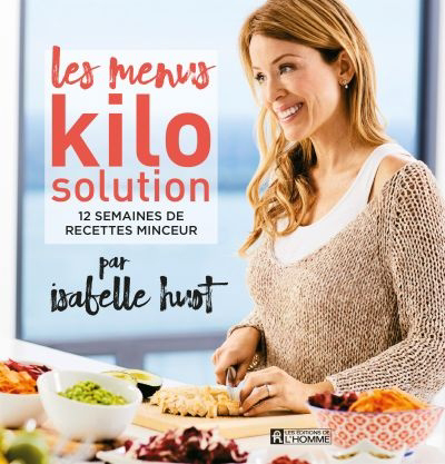 Les menus Kilo solution : 12 semaines de recettes minceur