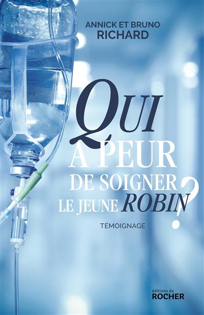 Qui a peur de soigner le jeune Robin?