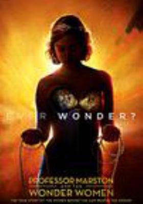 Professor Marston and the wonder women = Professeur Marston et les wonder women