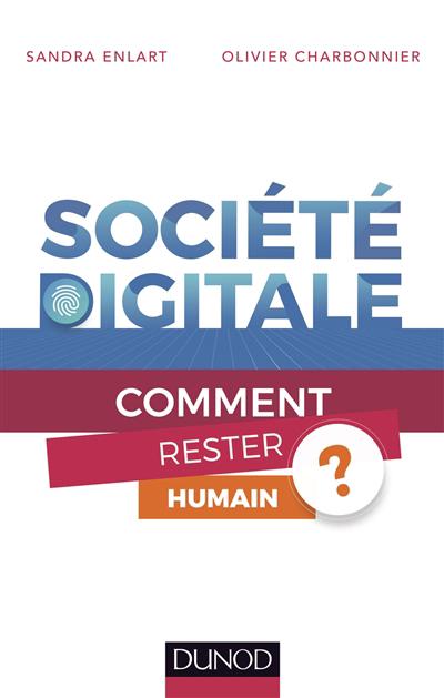 Société digitale : comment rester humain?