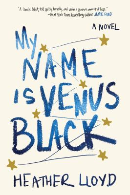 My name is Venus Black : a novel