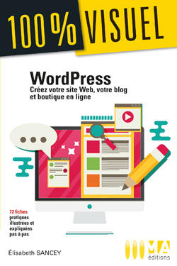 WordPress : créez votre site Web, votre blog et votre boutique en ligne